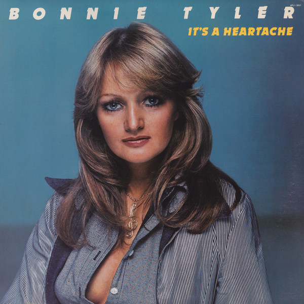 Bonnie Tyler - It's a Heartache [듣기, 노래가사, Audio, MV]