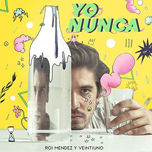 "Roi Méndez, Veintiuno - Yo Nunca ""난 절대"" [스페인어노래/가사/번역]  roi mendez y veintiuno"