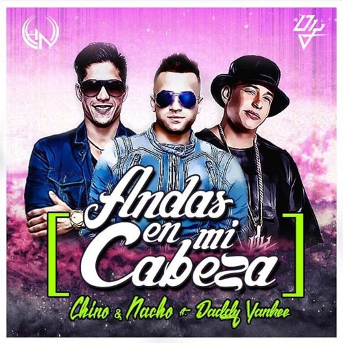 """Chino y Nacho - Andas en Mi Cabeza (ft. Daddy Yankee)  """"온종일 네 생각이 맴돌아""""  [스페인어노래/가사/번역]"""