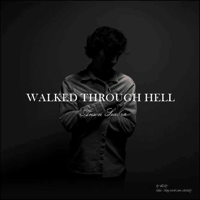 이별 후 감성을 자극하는 음악 추천 :: Walked Through Hell - Anson Seabra 가사 듣기