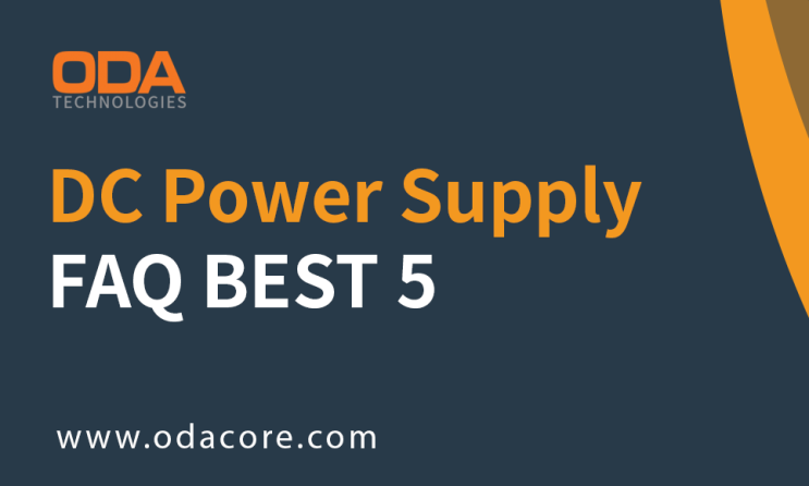 DC Power Supply-FAQ BEST 5(ODA Technologies)