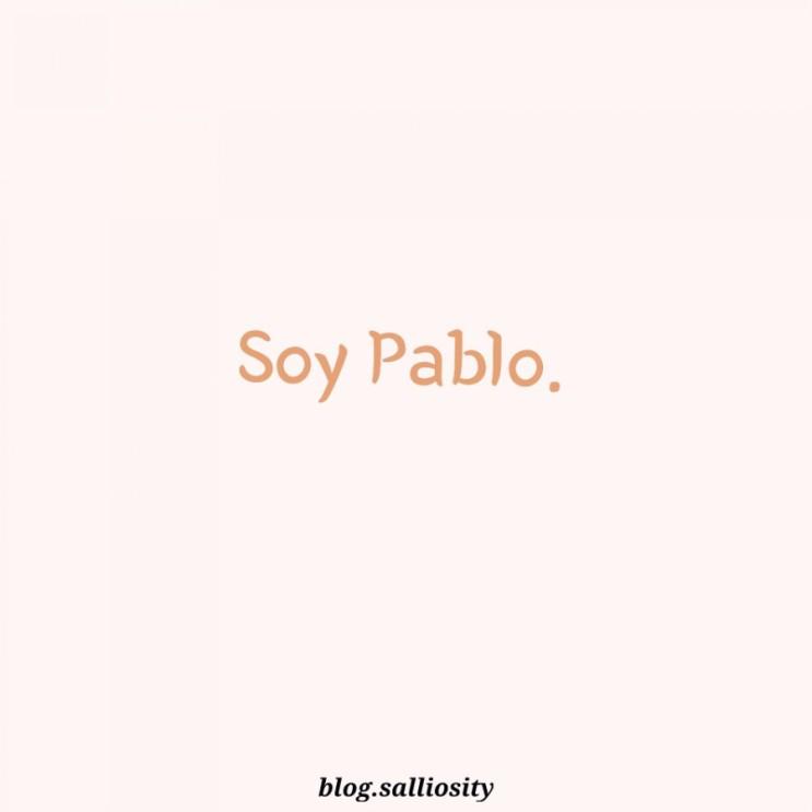 [스페인어] Soy Pablo.