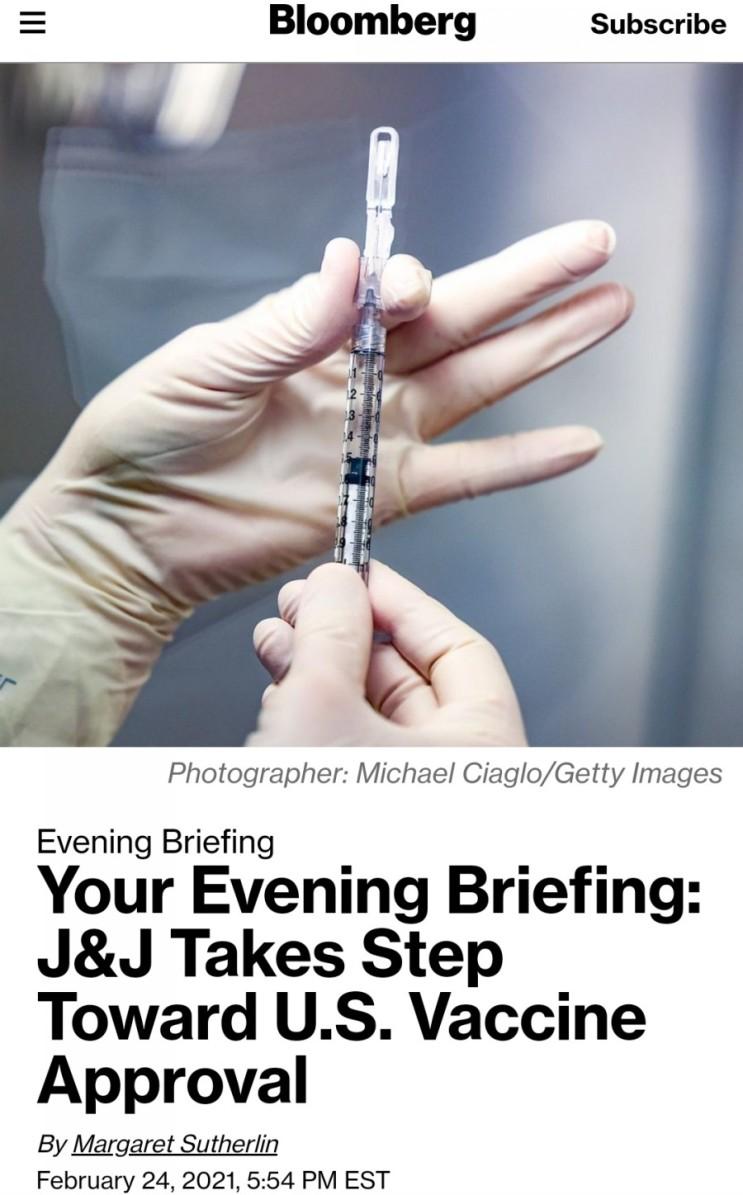 (21.02.25) 블룸버그 주요뉴스 - 단발짜리 존슨앤존슨 백신이 승인되기 직전이다 [주요증시/미국증시]